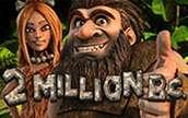 Игровой автомат 2 Million BC 2 Миллиона лет до н.э.